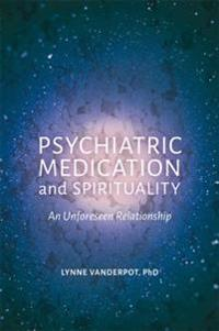 Psychiatric Medication and Spirituality
