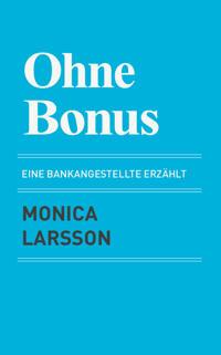 Ohne Bonus: eine bankangestellte erzählt
