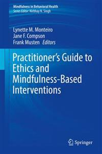 Practitioner's Guide to Ethics and Mindfulness-Based Interventions