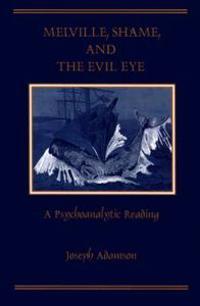Melville, Shame, and the Evil Eye
