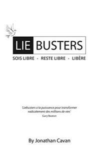 Liebusters: (Francais) Sois Libre - Reste Libre - Libere