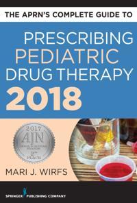 APRN's Complete Guide to Prescribing Pediatric Drug Therapy