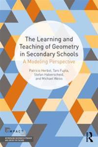 Learning and Teaching of Geometry in Secondary Schools