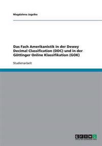 Das Fach Amerikanistik in der Dewey Decimal Classification (DDC) und in der Göttinger Online Klassifikation (GOK)