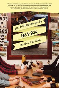 Far & Flyg : Ett minne i tre akter