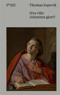 Hva ville Johannes gjort? - Thomas Espevik   Inprintwriters.org