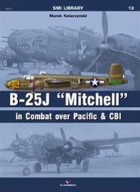 """B-25j """"Michell"""" in Combat Over Pacific & Cbi"""