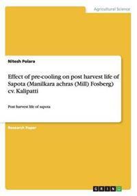 Effect of Pre-Cooling on Post Harvest Life of Sapota (Manilkara Achras (Mill) Fosberg) CV. Kalipatti