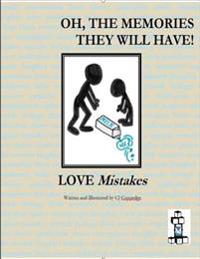 Love Mistakes : Oh, the Memories They Will Have!