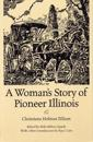 A Woman's Story of Pioneer Illinois