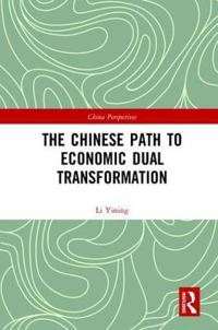The Chinese Path to Economic Dual Transformation