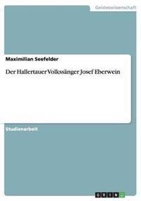 Der Hallertauer Volkssanger Josef Eberwein