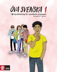 Öva svenska 1 : språkträning för nyanlända ungdomar