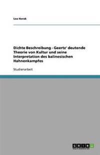 Dichte Beschreibung - Geertz' Deutende Theorie Von Kultur Und Seine Interpretation Des Balinesischen Hahnenkampfes