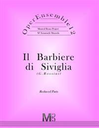 Operensemble12, Il Barbiere Di Siviglia (G.Rossini): Reduced Parts