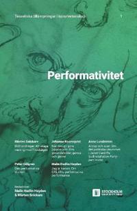 Performativitet: Teoretiska tillämpningar i konstvetenskap: 1