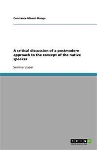 A Critical Discussion of a Postmodern Approach to the Concept of the Native Speaker