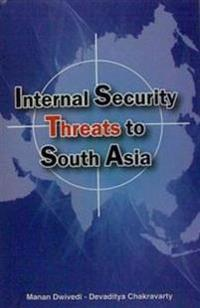 Internal Security Threats to South Asia