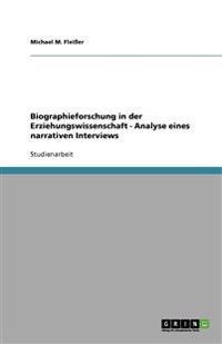Biographieforschung in der Erziehungswissenschaft - Analyse eines narrativen Interviews