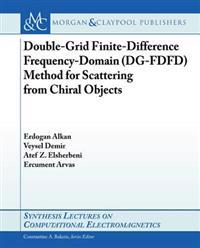 Double-Grid Finite-Difference Frequency-Domain (DG-FDFD) Method for Scattering from Chiral Objects