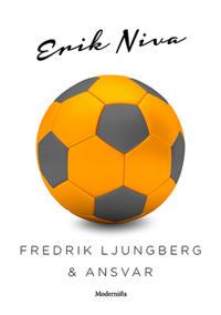 Fredrik Ljungberg & ansvar