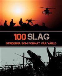 100 Slag : striderna som format vår värld