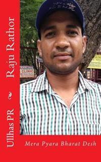 Raju Rathor: Mera Pyara Bharat Desh