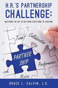 H.R.'s Partnership Challenge: Mastering the Art of Not Being Everything to Everyone