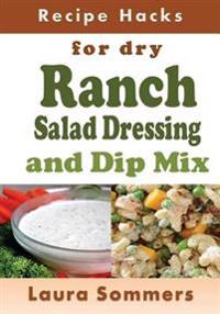 Recipe Hacks for Dry Ranch Salad Dressing and Dip Mix