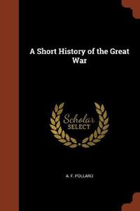 A Short History of the Great War