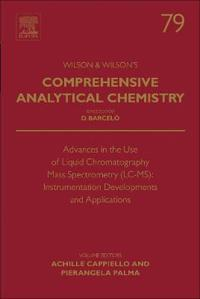 Advances in the Use of Liquid Chromatography Mass Spectrometry (LC-MS): Instrumentation Developments and Applications