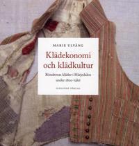 Klädekonomi och klädkultur: Böndernas kläder i Härjedalen under 1800-talet