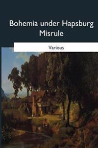Bohemia Under Hapsburg Misrule