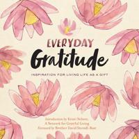 Everyday Gratitude: Inspiration for Living Life as a Gift