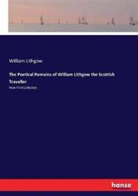 The Poetical Remains of William Lithgow the Scottish Traveller