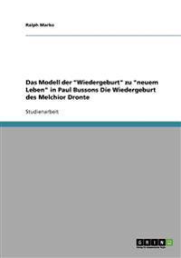 Das Modell Der 'Wiedergeburt' Zu 'Neuem Leben' in Paul Bussons Die Wiedergeburt Des Melchior Dronte