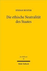 Die Ethische Neutralitat Des Staates: Eine Liberale Interpretation Der Verfassung