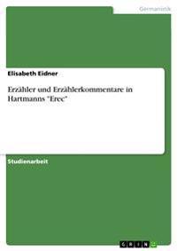 Erzahler Und Erzahlerkommentare in Hartmanns Erec