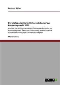 Der Dialogorientierte Onlinewahlkampf Zur Bundestagswahl 2009