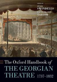 The Oxford Handbook of the Georgian Theatre, 1737-1832