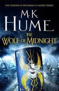 The wolf of midnight (tintagel book iii) - an epic tale of arthurian legend