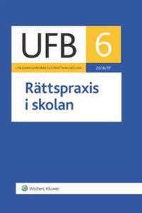 UFB 6 Rättspraxis i skolan 2016/17