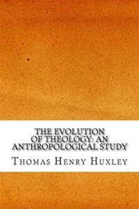 The Evolution of Theology: An Anthropological Study