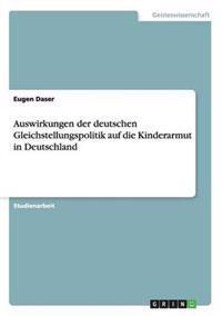 Auswirkungen Der Deutschen Gleichstellungspolitik Auf Die Kinderarmut in Deutschland