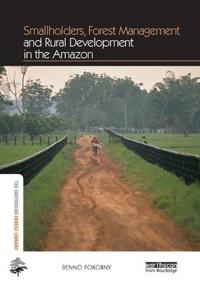 Smallholders, Forest Management and Rural Development in the Amazon