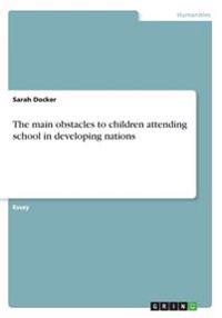 The Main Obstacles to Children Attending School in Developing Nations