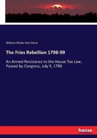 The Fries Rebellion 1798-99