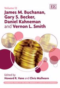James M. Buchanan, Gary S. Becker, Daniel Kahneman and Vernon L. Smith