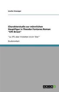 """Charakterstudie Zur Mannlichen Hauptfigur in Theodor Fontanes Roman """"Effi Briest"""""""