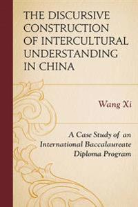 Discursive Construction of Intercultural Understanding in China